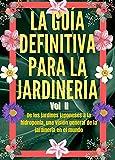La Guía Definitiva para La Jardinería Volumen 2: De los jardines japoneses a la hidroponía, una visión general de la jardinería en el mundo