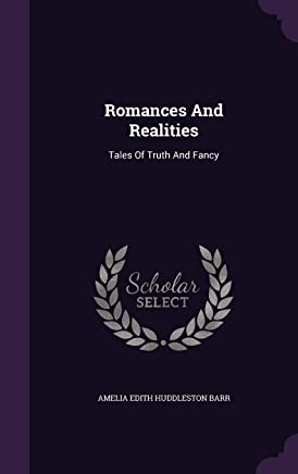Romances and Realities: Tales of Truth and Fancy
