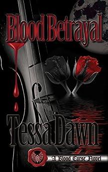 Blood Betrayal: A Blood Curse Novel (Blood Curse Series Book 9) by [Tessa Dawn]