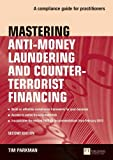 Image of Mastering Anti-Money Laundering and Counter-Terrorist Financing: A compliance guide for practitioners (2nd Edition)