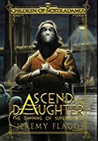 Ascend the Daughter (The Dawning of Superheroes)