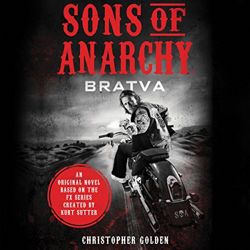 Sons of Anarchy     BRATVA              By:                                                                                                                                 Christopher Golden                               Narrated by:                                                                                                                                 Peter Berkrot                      Length: 7 hrs and 23 mins     17 ratings     Overall 4.0