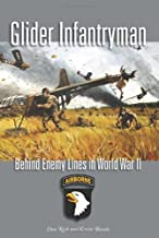 Glider Infantryman: Behind Enemy Lines in World War II (Williams-Ford Texas A&M University Military History Series)