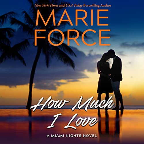 How Much I Love Audiobook By Marie Force cover art