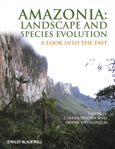 Amazonia: Landscape and Species Evolution: A Look into the Past (English Edition)