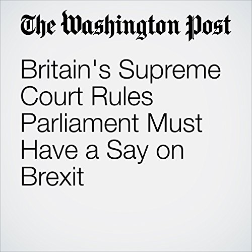 Britain's Supreme Court Rules Parliament Must Have a Say on Brexit copertina