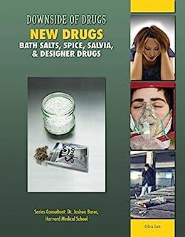 New Drugs: Bath Salts, Spice, Salvia, & Designer Drugs by [Celicia Scott]