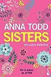 Sisters. Lazos infinitos (Bestseller)