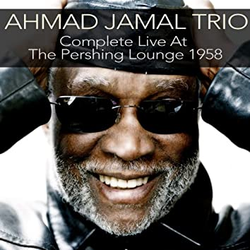 Ahmad Jamal Trio: Compete Live At the Pershing Lounge 1958