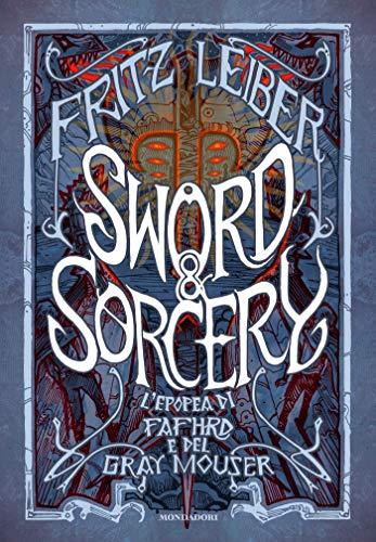 Sword & Sorcery: L'epopea di Fafhrd e del Gray Mouser