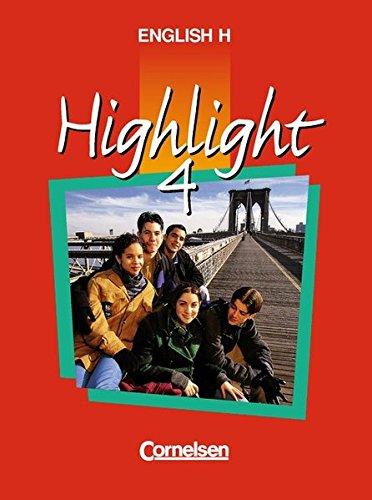 English H/Highlight - Ausgabe A: English H, Highlight, Bd.4A, 8. Schuljahr, Ausgabe für Nordrhein-Westfalen, Hessen, Rheinland-Pfalz, Schleswig-Holstein, Mecklenburg-Vorpommern, Berl