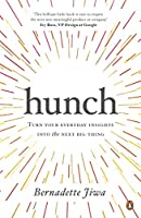 Hunch: Turn Your Everyday Insights into the Next Big Thing