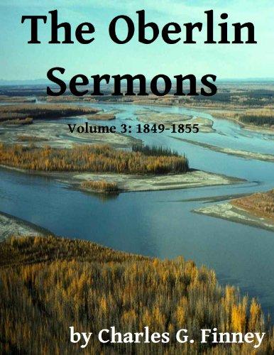 The Oberlin Sermons - Volume 3: 1849-1855 (English Edition)