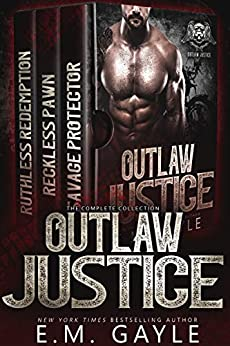 Outlaw Justice Complete Collection: An MC Romance by [E.M. Gayle]