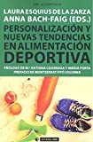 personalización y Nuevas Tendencias En Alimentación deportiva: 652 (Manuales)