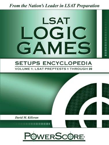 The PowerScore LSAT Logic Games Setups Encyclopedia (Powerscore Test Preparation)