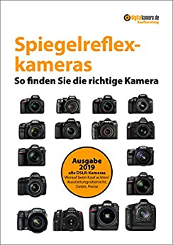 Kaufberatung Spiegelreflexkameras: So finden Sie die richtige Kamera (digitalkamera.de-Kaufberatung) von [Redaktion digitalkamera.de]