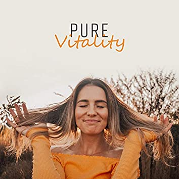Pure Vitality – Relaxing Music 2018