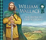 William Wallace: The Battle to Free Scotland (Traditional Scottish Tales)