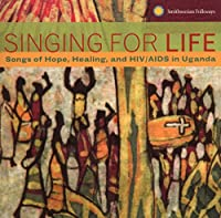 Singing for Life: Songs of Hope Healing & Hiv/Aids