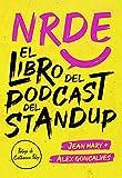 NRDE: El libro del podcast del stand up...