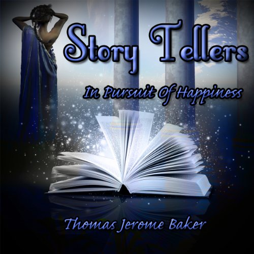 Story Tellers     In Pursuit of Happiness              By:                                                                                                                                 Thomas Jerome Baker                               Narrated by:                                                                                                                                 Rich Crankshaw                      Length: 2 hrs and 16 mins     3 ratings     Overall 3.7