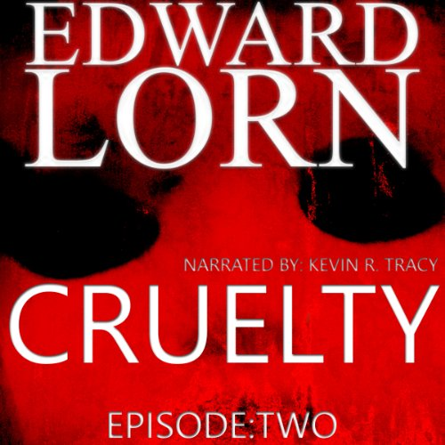 Cruelty (Episode Two) audiobook cover art