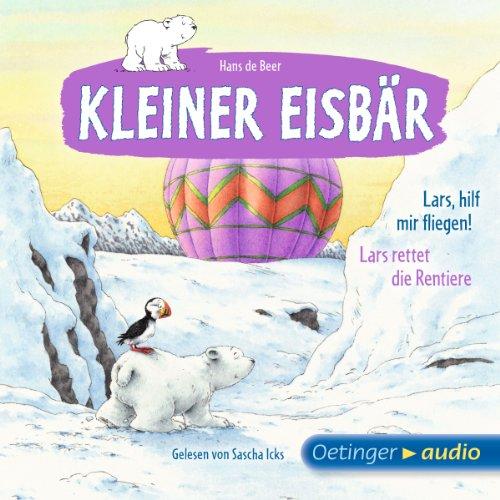 Lars, hilf mir fliegen! / Lars rettet die Rentiere Titelbild