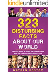 323 Disturbing Facts about Our World: Shocking, Ironic or Simply Sad Pieces of Trivia from the Creator of RaiseYourBrain.com (Paramount Trivia and Quizzes Book 6)