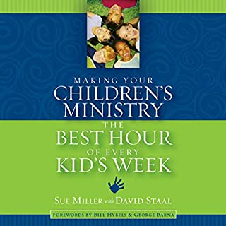 Making Your Children's Ministry the Best Hour of Every Kid's Week audiobook cover art