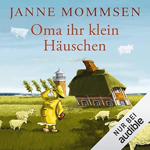 Oma ihr klein Häuschen     Die Oma-Imke-Reihe 1              By:                                                                                                                                 Janne Mommsen                               Narrated by:                                                                                                                                 Tim Gössler                      Length: 6 hrs and 37 mins     Not rated yet     Overall 0.0