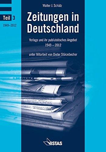 Zeitungen in Deutschland (Teil 3): Verlage und ihr publizistisches Angebot 1949 – 2012