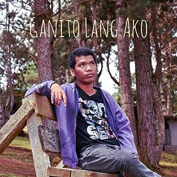 Ganito Lang Ako