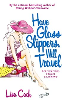 Have Glass Slippers, Will Travel by [Lisa Cach]