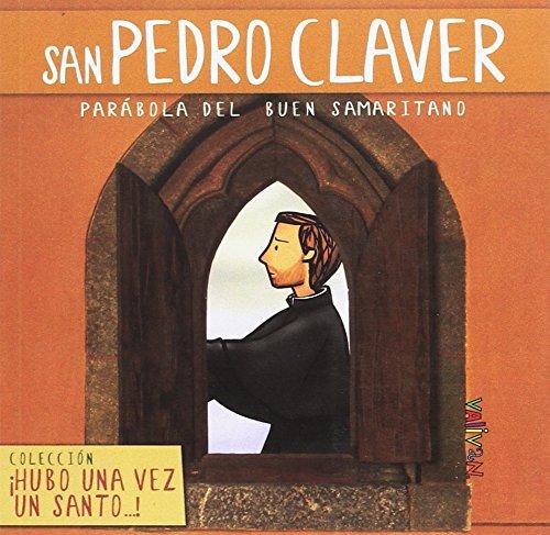 San Pedro Claver: Parábola del buen samaritano (Hubo una vez un santo...)