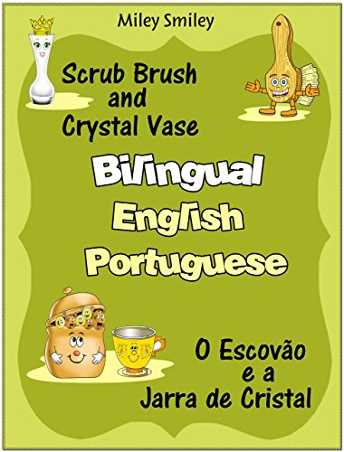 Bilingual English-Portuguese books: Scrub Brush and Crystal Vase-O Escovão e a Jarra...