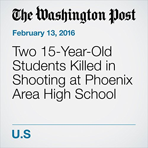 Two 15-Year-Old Students Killed in Shooting at Phoenix Area High School cover art