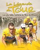 La Légende du Tour - Les plus belles histoires du Tour de France