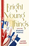 Bright Young Things: Life in the Roaring Twenties (English Edition)