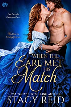 When the Earl Met His Match (Wedded by Scandal Book 4) by [Stacy Reid]