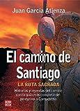 Camino de santiago, el: La ruta sagrada (Misterios Historicos)