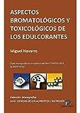 Aspectos bromatológicos y toxicológicos de los edulcorantes ( Este capitulo pertenece al libro Toxicología alimentaria )