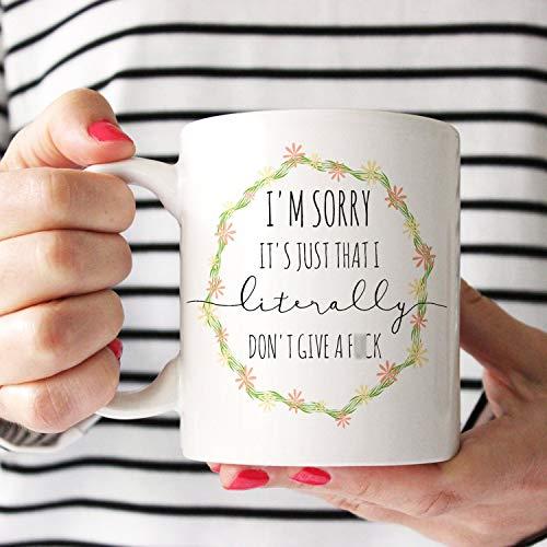 Taza Lo siento, es que literalmente no doy una. Taza de café divertida con corona floral y cita madura. Muy inapropiado