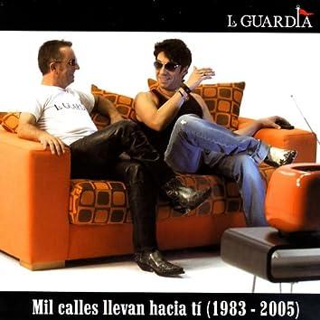 Mil Calles Llevan Hacia Tí (1983-2005)
