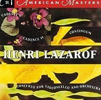 Works of Henri Lazarof: Cadence V / Cello Concerto / Cadence II / Continuum