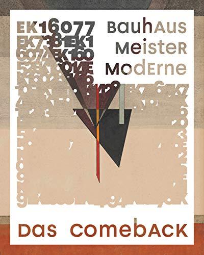 Bauhaus Meister Moderne. Das Comeback