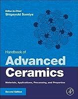 Handbook of Advanced Ceramics: Materials, Applications, Processing, and Properties