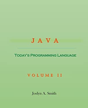 Java: Today's Programming Language Volume II