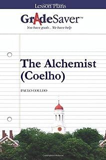 GradeSaver (TM) Lesson Plans: The Alchemist (Coelho)