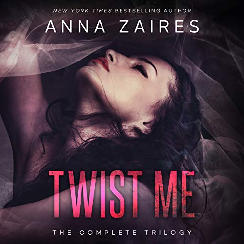 Twist Me: The Complete Trilogy audiobook cover art